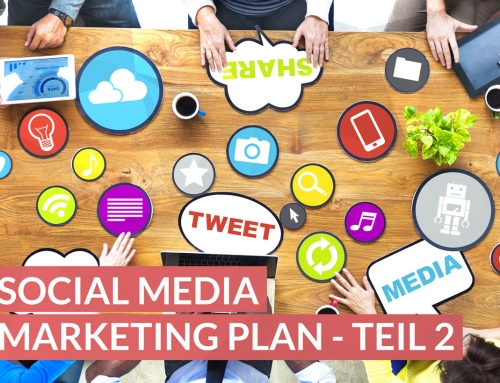 Wie man einen Social Media Plan erstellt – Teil 2