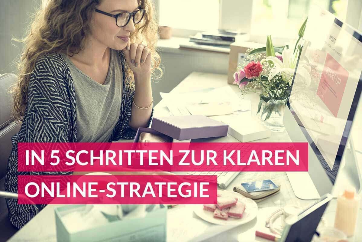 So erstellen Sie Ihre Online-Strategie – in 5 Schritten zum klaren Konzept