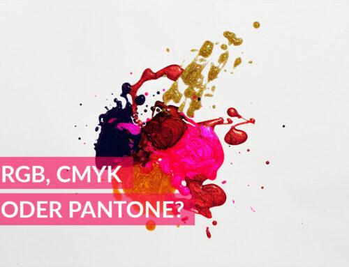 RGB, CMYK ODER PANTONE? Warum das richtige Farbmodell & Profil nicht egal ist!