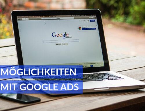 Google Ads: Wie Sie mit bezahlten Anzeigen Ihre Ziele erreichen können!