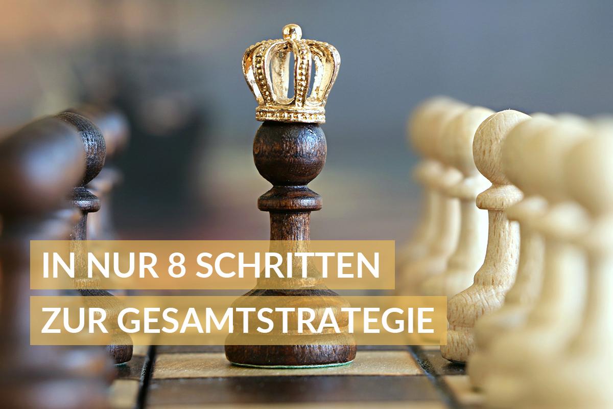 In nur 8 Schritten zur Gesamtstrategie