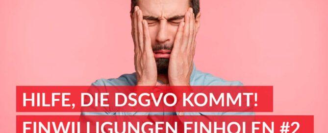 DSGVO Artikel #2: So holen Sie Einwilligungen online richtig ein