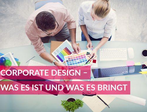 Corporate Design – Wie gut präsentiert sich Ihr Unternehmen?